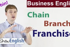 Business English: Branch vs Chain vs Franchise