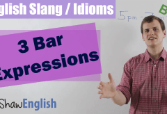 English Slang / Idioms: 3 Bar Expressions