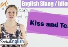 English Slang / Idioms: Kiss and Tell