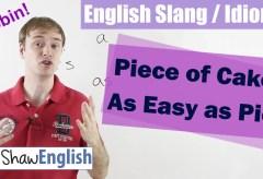 English Slang / Idioms: Piece of Cake / As Easy As Pie