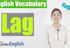 Using 'Lag' in English