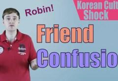 Culture Shock Korea: Friend Confusion