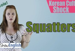 Culture Shock Korea: Squatters