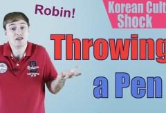 Culture Shock Korea: Throwing a Pen