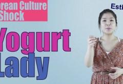 Culture Shock Korea: Yogurt Lady