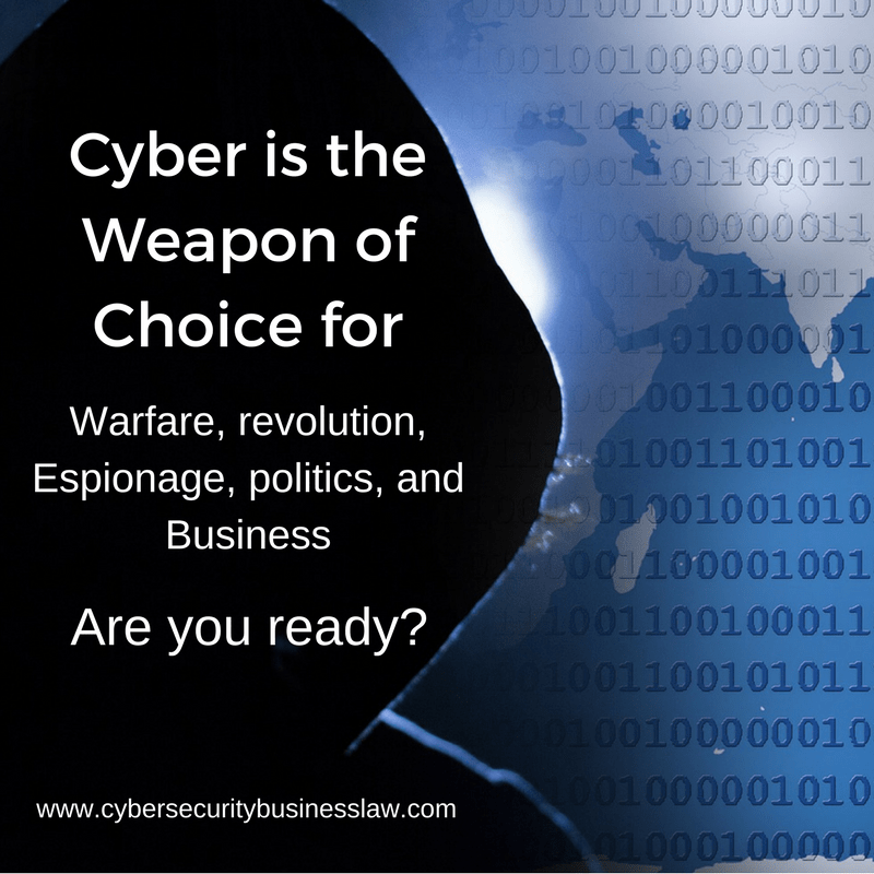 Cyber is the weapon of choice for warfare, revolution, espionage, politics, and business. Are you ready?