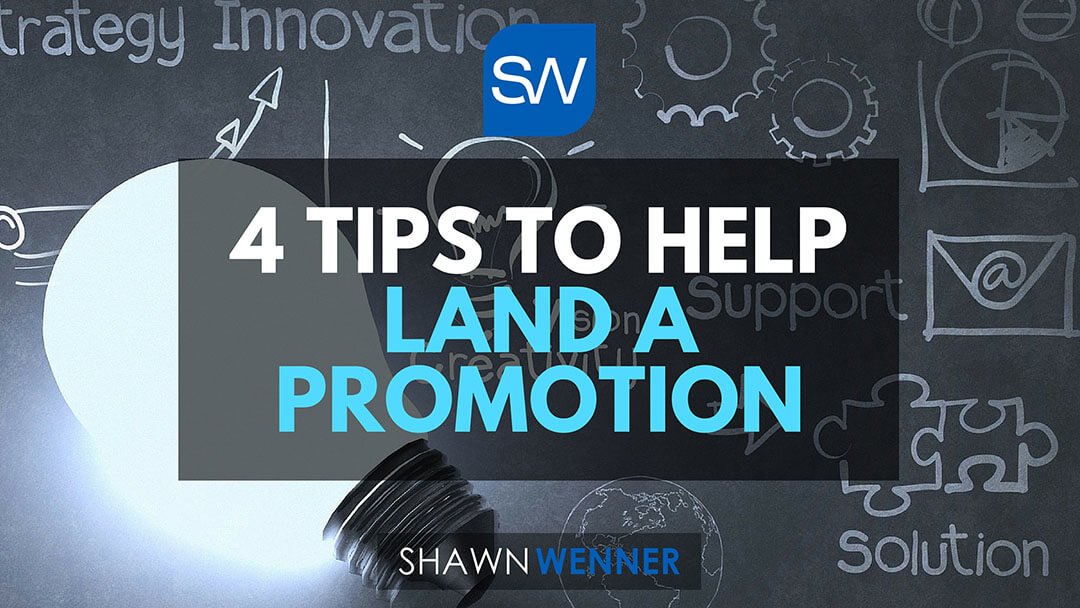 4 Tips To Help Land A Promotion