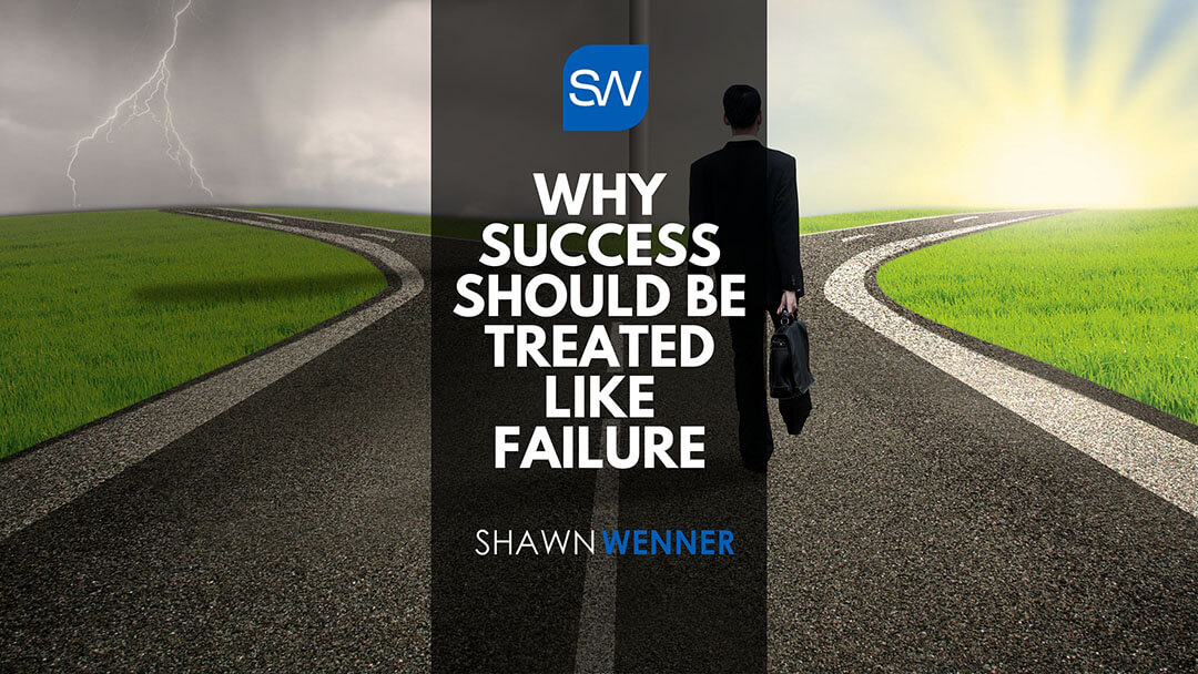 Why Success Should Be Treated Like Failure