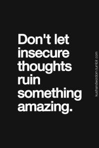 22 Quotes That Prove Your Insecurities Make You Stronger
