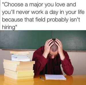 choose-a-major-you-love-and-youll-never-work-a-day-in-your-life-they-said-148584