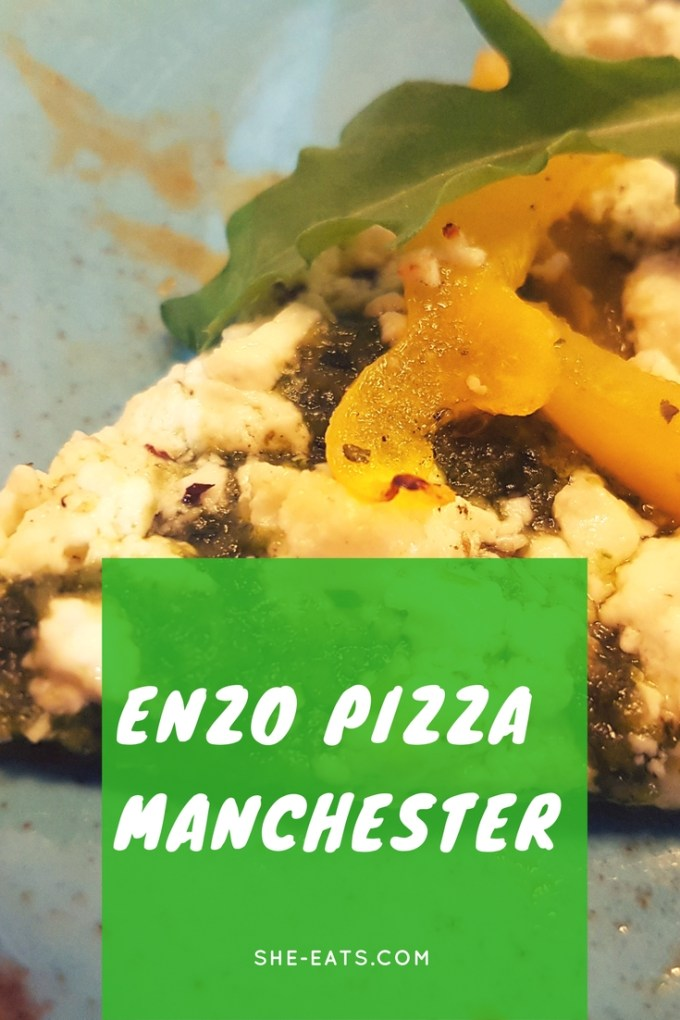 Enzo Pizza Manchester / Eating Out Manchester / SHE-EATS