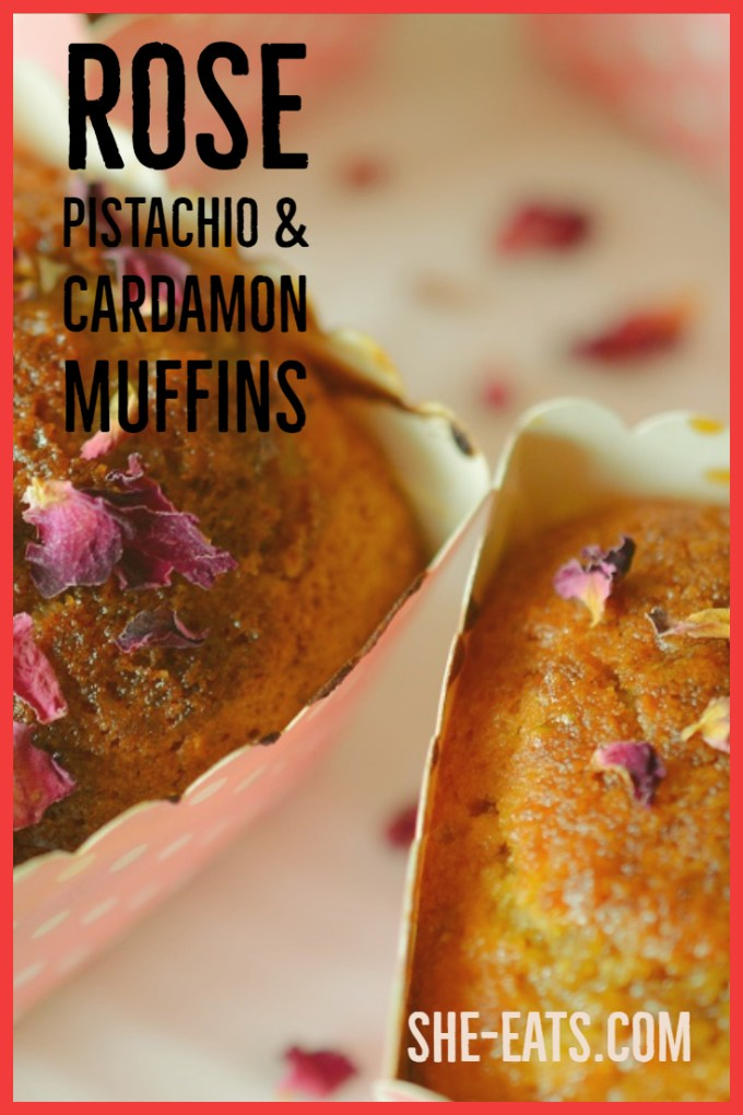 Muffin with text overlay / Rose, pistachio and cardamon muffins / SHE-EATS