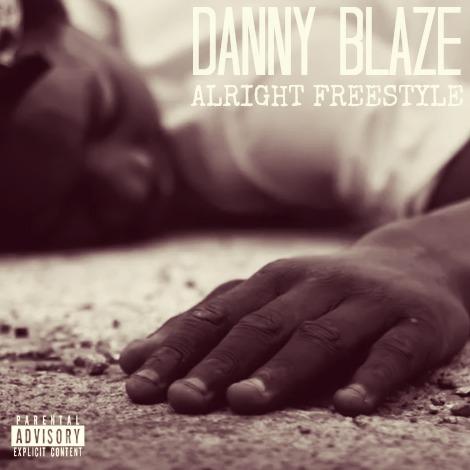 Track: Danny Blaze - Alright Freestyle