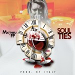 Track: Matthieu - Soul Ties Featuring FP