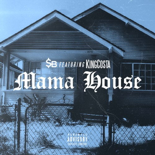 Track: SB - Mama House Featuring King Costa