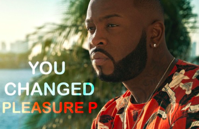 Pleasure P – You Changed