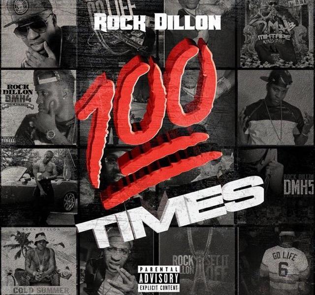 Rock Dillon – 100x | @rockdillonmusic
