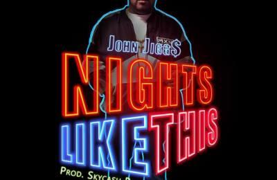 """NEW MUSIC JOHN JIGG$ x SKYCASH BEATS """"NIGHTS LIKE THIS"""" @JiggsTheGreat"""