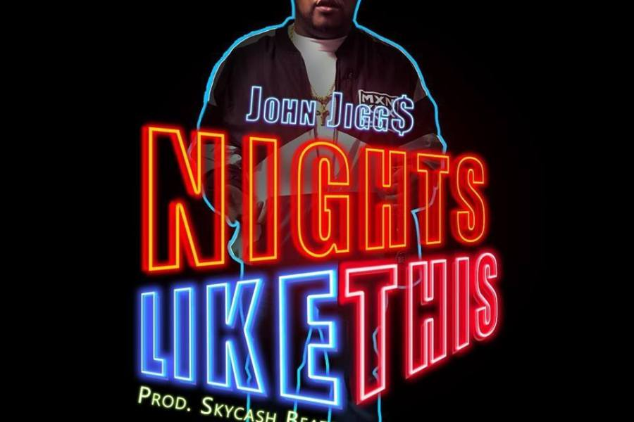 "NEW MUSIC JOHN JIGG$ x SKYCASH BEATS ""NIGHTS LIKE THIS"" @JiggsTheGreat"