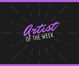 Artist of the Week Returns June 25th!
