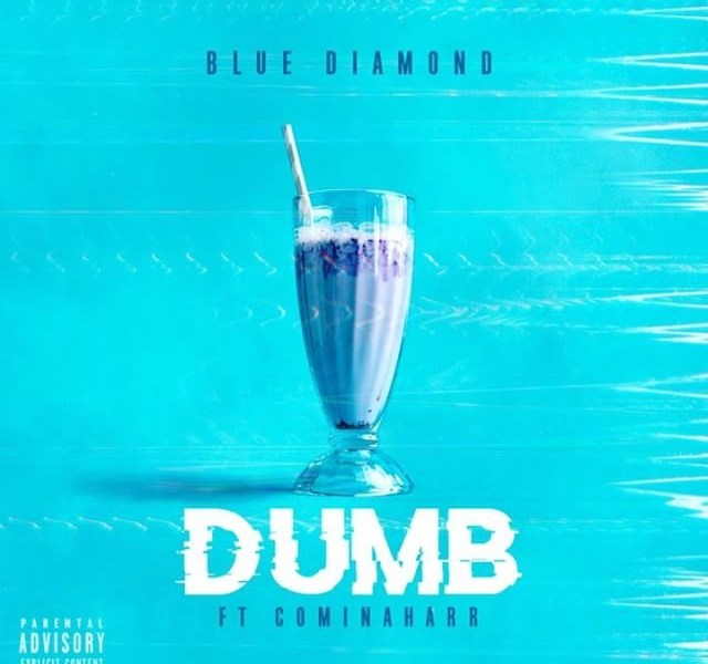 Blue Diamond feat. Cominaharrr – Dumb
