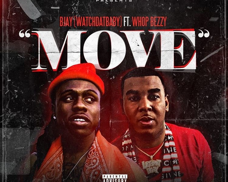 """Bjay WatchDatBaby (@WatchDatBaby) feat. WNC Whop Beezy – """"Move"""""""