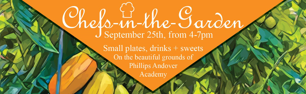 First Annual Chef-in-the-Gardens Fundraiser at SHED Children's Campus on the beautiful campus of Phillips Academy in Andover MA