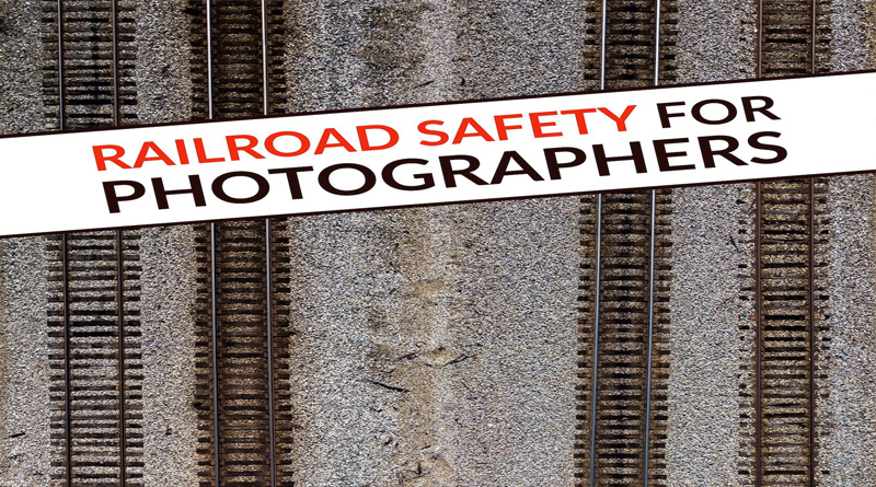 Railroad Safety for Photographers