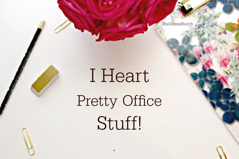 I Heart Pretty Office Stuff