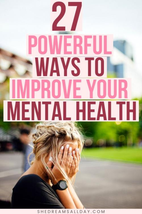 27 powerful ways to improve your mental health