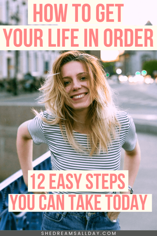 how to get your life in order