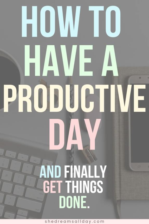 how to be more productive in life and get things done