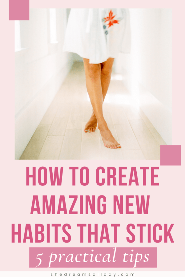 how to create new habits that stick - 5 practical tips