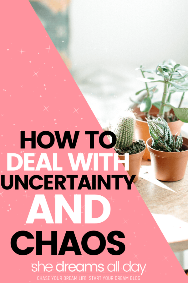how to deal with uncertainty and chaos