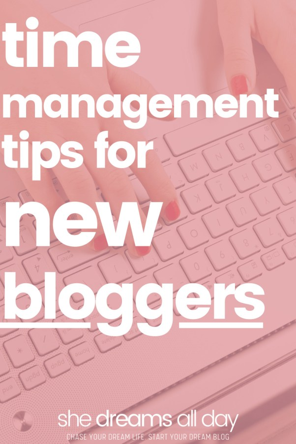 How To Manage Your Time As A New Blogger