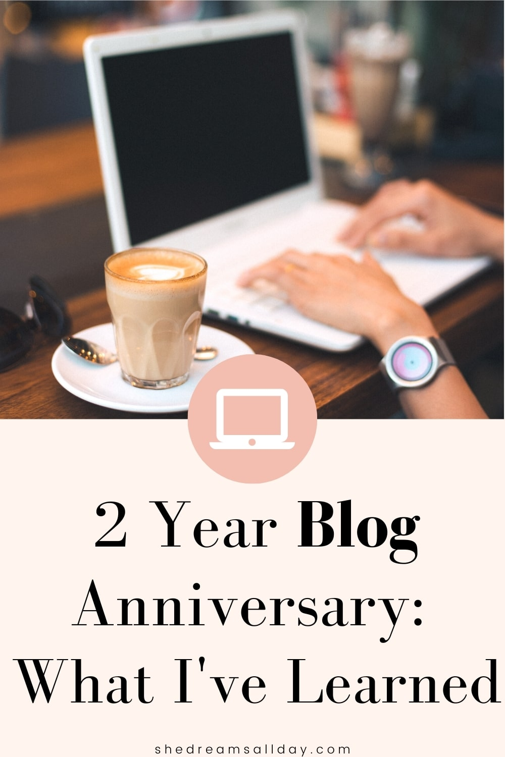 My 2 Year Blog Anniversary: Lessons Learned