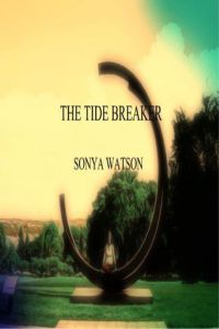 The Tide Breaker by Sonya Watson