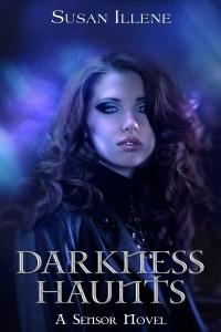 Darkness Haunts by Susan Illene