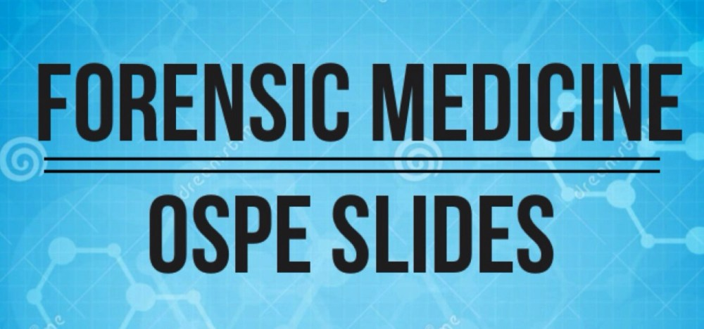Forensic Medicine OSPE Slides - BATCH 38 (1/6)