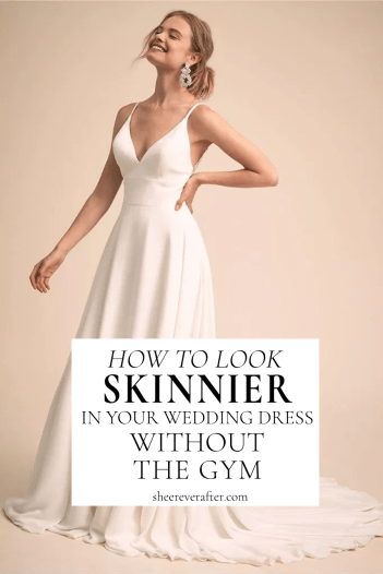 These Wedding Dress Hacks Will Make You Look Skinny On Your Wedding