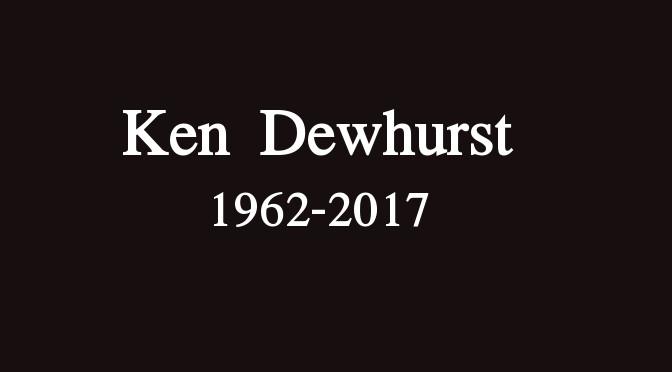 Ken Dewhurst 1962-2017