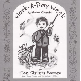 Work-A-Day Activity Sheets, written and illustrated by my sister Robin and me. Kid tested in my kindergarten and first grade classrooms.