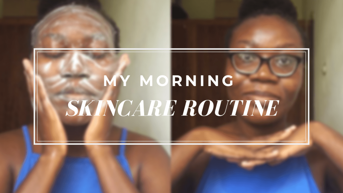 My Morning Skincare Routine