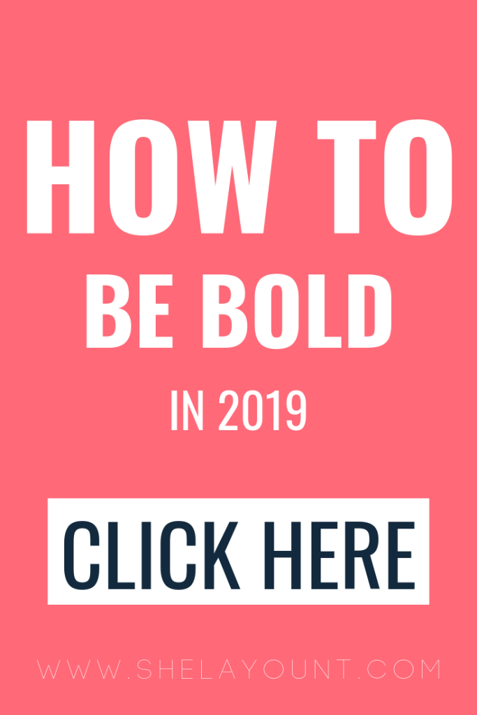 How to be BOLD in 2019 | From a girl who has lived her last thirty years in the shadows, 2019 is the year she's finally going to live into the calling God's placed on her life! If that sounds like you... Keep reading!