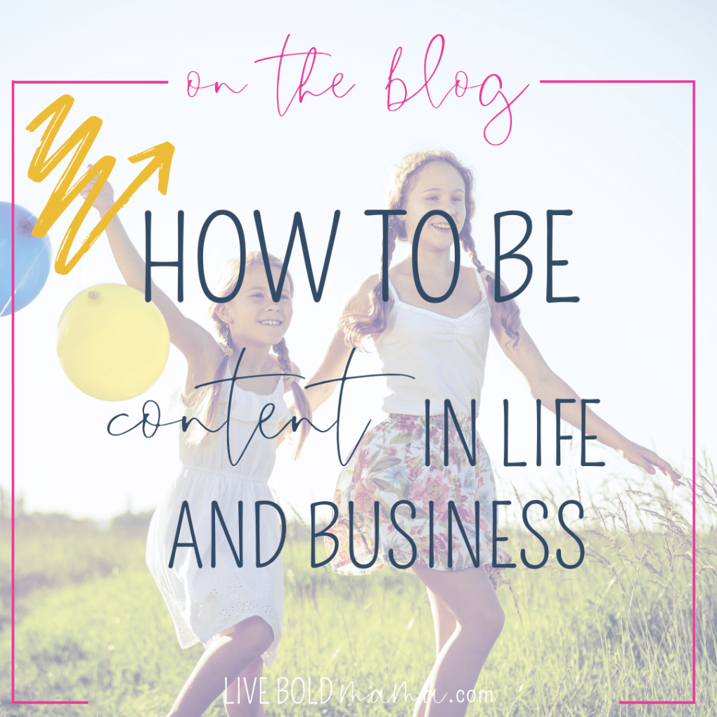 Is it possible to be content in life AND business? It's on the blog today, find out for yourself and finish the last half of 2019 being content!