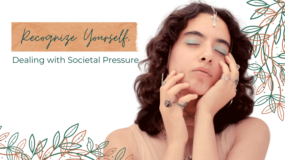 The blog header for Recognize Yourself - Dealing with Societal Pressure. A genderqueer person touches their face lightly with their head slightly tilted to their left and back. They are wearing big rings and have robin egg's blue eyeshadow.