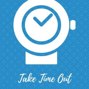 Take time out
