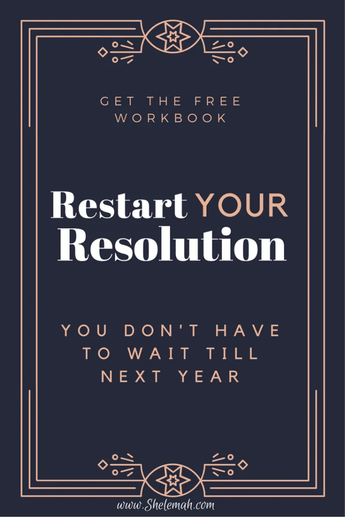 New Year's Resolution blues? No reason you can't restart your resolution and set SMART goals to get you back on track. Get your free workbook! #resolutions #goalsetting #smartgoals #freeworkbook