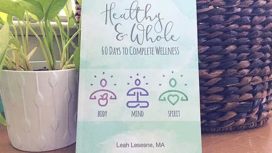 New book from Leah Lesesne! Healthy & Whole: 60 Days to Complete Wellness!