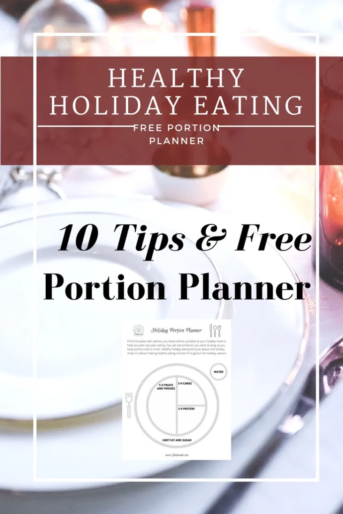 10 Tips for Healthy Holiday Eating plus free portion planner #healthy #holidays